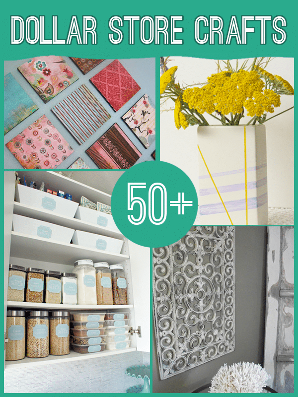 60 projects to make with dollar store supplies diy crafts