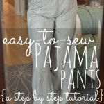 Great DIY Project for Beginners – Easy to Sew Pajama Pants