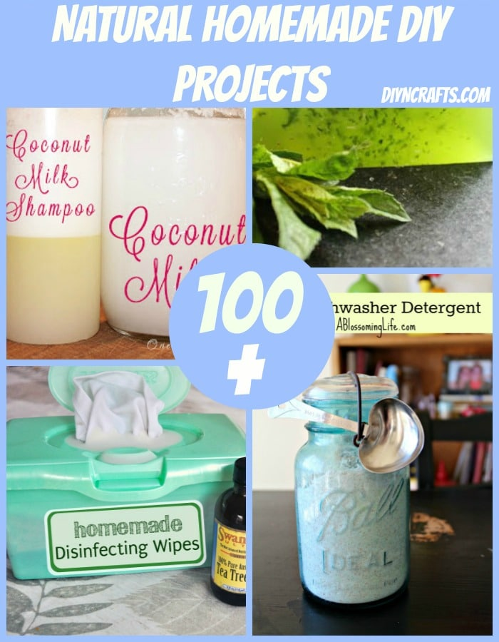100 natural homemade diy projects collection diy crafts