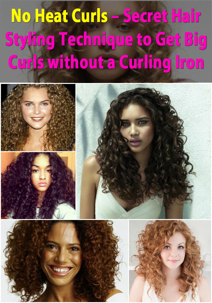 How To Style Curly Hair Without Heat Impressive No Heat Curls  Secret Hair Styling Technique To Get Big Curls .