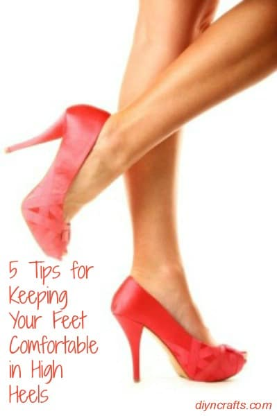 5 Tips for Keeping Your Feet Comfortable in High Heels