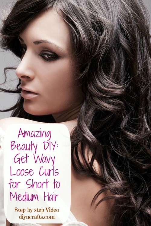 Amazing Beauty DIY: Get Wavy Loose Curls for Short to Medium Hair ...