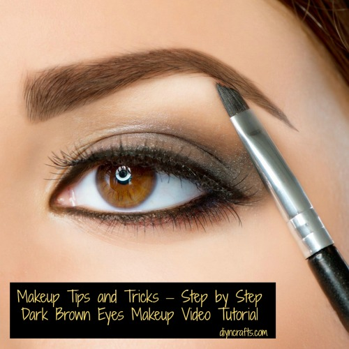 Makeup Tips and Tricks – Step by Step Dark Brown Eyes ...