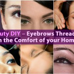 Beauty DIY – Eyebrows Threading in the Comfort of your Home {Video Tutorial}