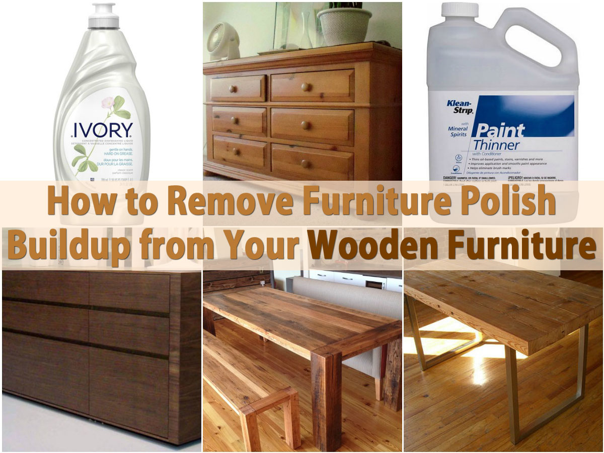 How To Remove Furniture Polish Buildup From Your Wooden Furniture Diy Crafts