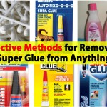 Effective Methods for Removing Super Glue from Anything