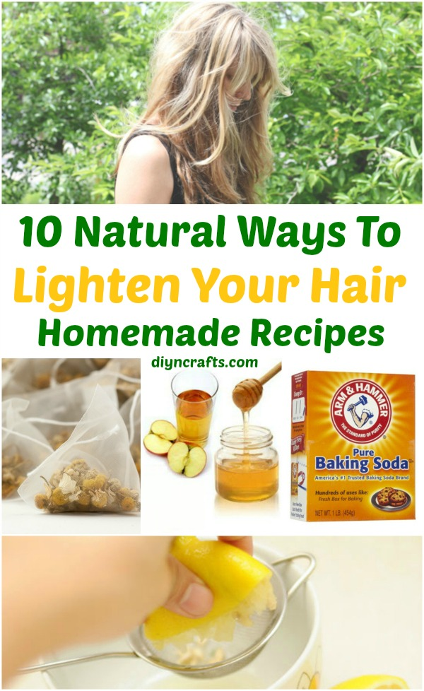 10 Ways To Lighten Your Hair Naturally Homemade Recipes