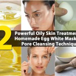 The 2 Most Powerful Oily Skin Treatments – Homemade Egg White Mask and Pore Cleansing Technique