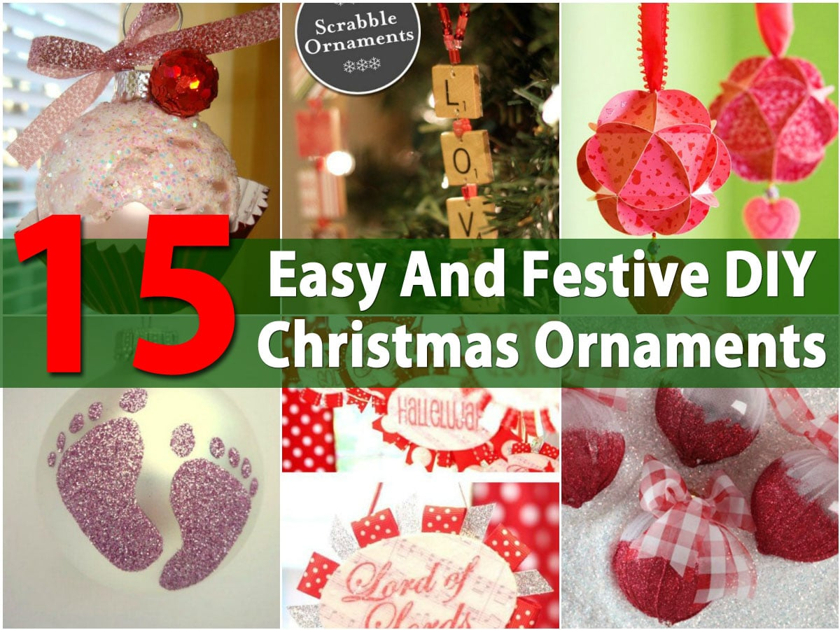15 easy and festive diy christmas ornaments diy crafts for How to make easy christmas decorations at home