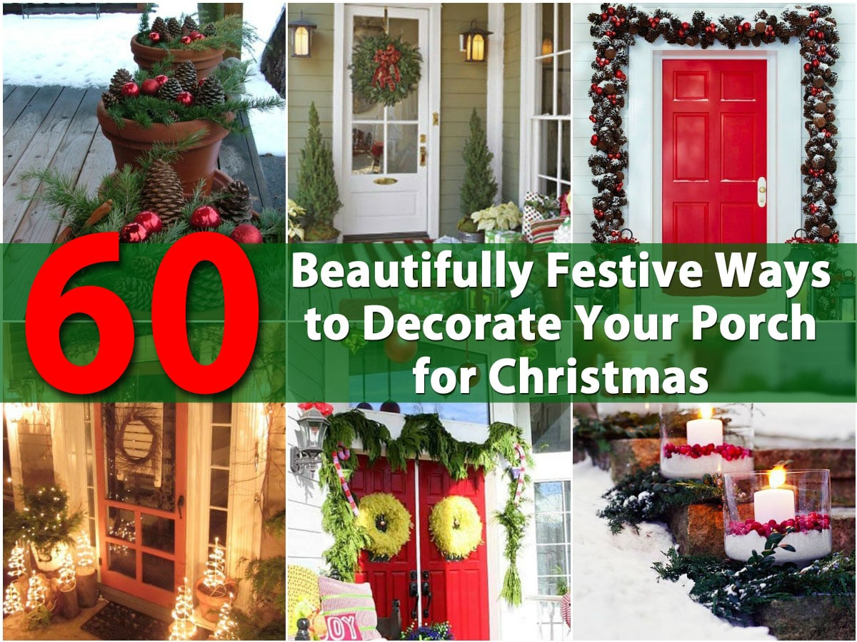 60 beautifully festive ways to decorate your porch for christmas 60 beautifully festive ways to decorate your porch for christmas diy crafts solutioingenieria