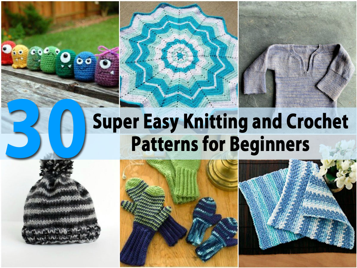 Super Easy Knitting Patterns For Beginners : 30 Super Easy Knitting and Crochet Patterns for Beginners - DIY & Crafts