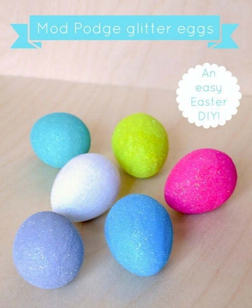 Mod Podge Easter Eggs - 80 Creative and Fun Easter Egg Decorating and Craft Ideas