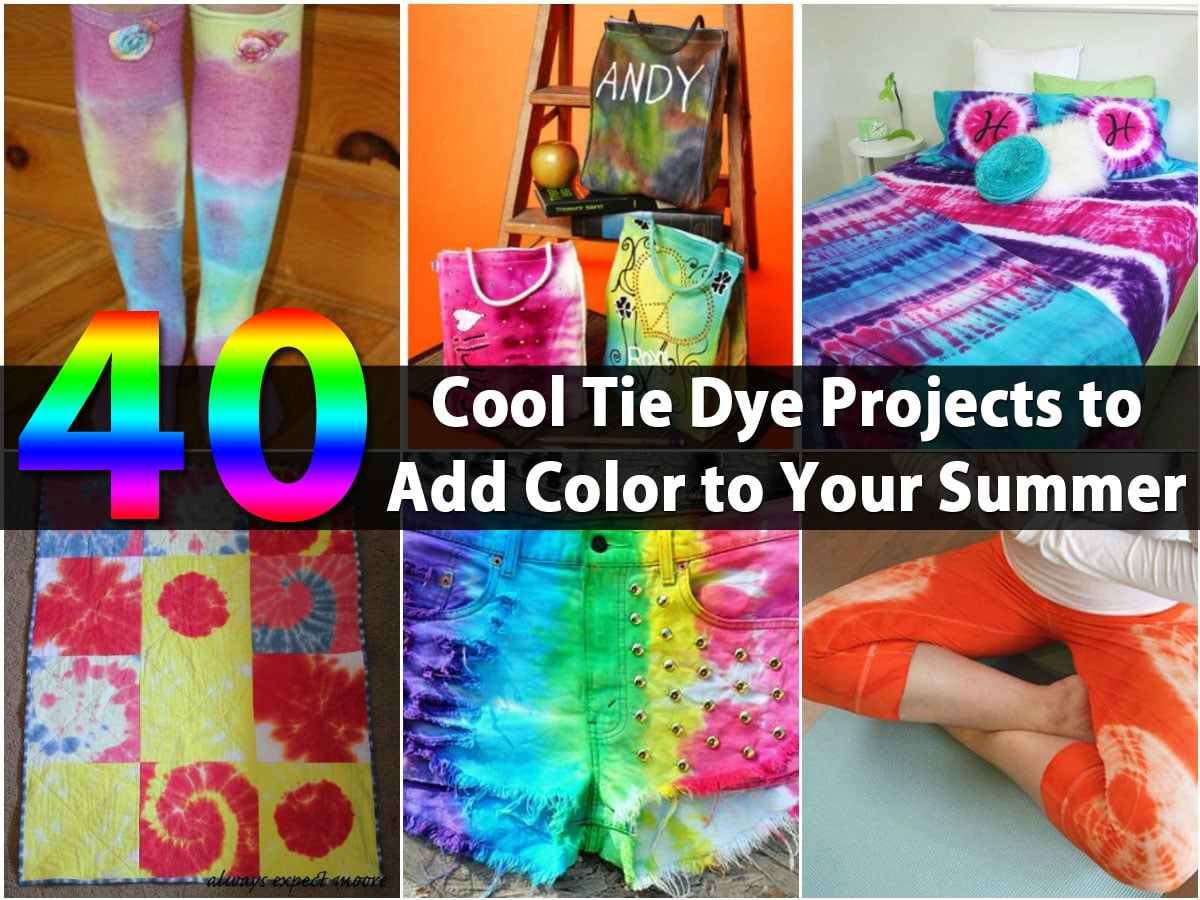 40 Cool Tie Dye Projects to Add Color to Your Summer - DIY & Crafts
