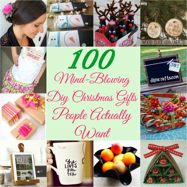 100 Mind Blowing DIY Christmas Gifts People Actually Want