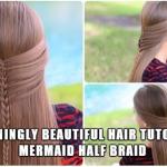 Stunningly Beautiful Hair Tutorial: Mermaid Half Braid
