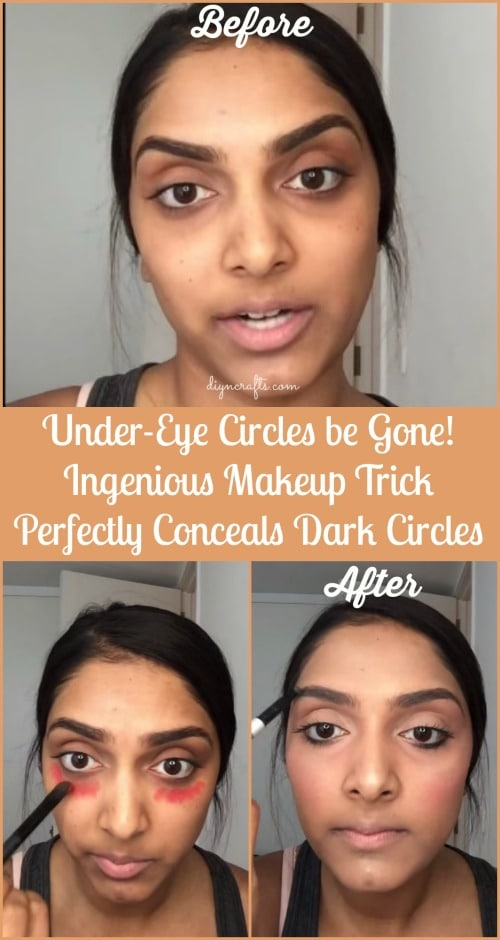 Under Eye Circles Be Gone Ingenious Makeup Trick Perfectly Conceals
