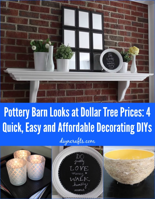 Pottery Barn Looks At Dollar Tree Prices 4 Quick Easy And Affordable Decorating Diys