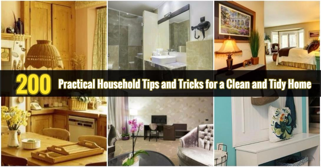 200 Practical Household Tips And Tricks For A Clean And Tidy Home   DIY U0026  Crafts