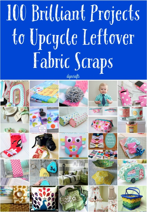 100 Brilliant Projects To Upcycle Leftover Fabric Scraps   Page 3 Of 4    DIY U0026 Crafts