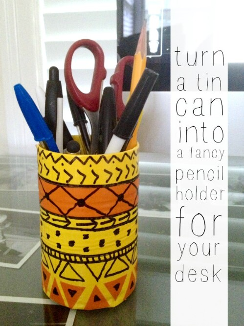 Fancy Pencil Holder Made Out of an Old Tin Can