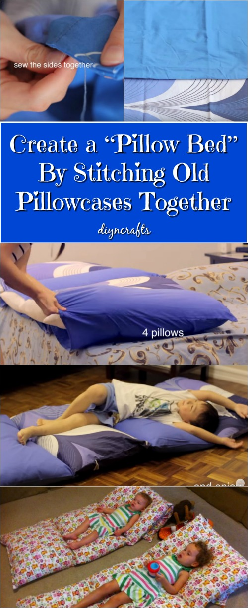 """create a """"pillow bed""""stitching old pillowcases together - diy Diy Pillow Bed"""