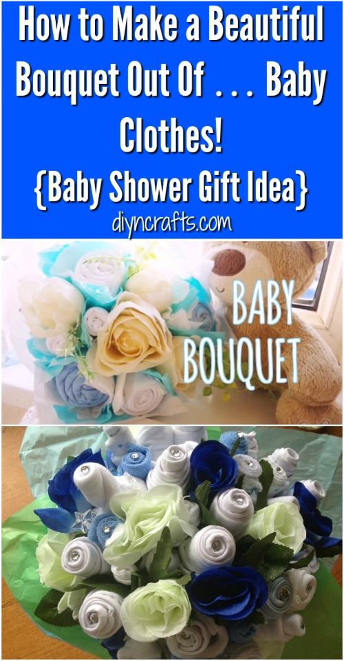 How to Make a Beautiful Bouquet Out Of … Baby Clothes! {Baby Shower ...