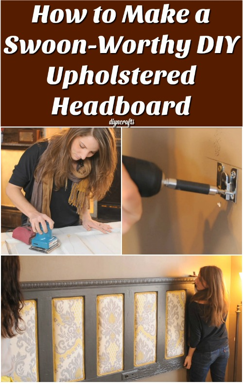 How to Make a Swoon-Worthy DIY Upholstered Headboard {Brilliant re-purposed project}