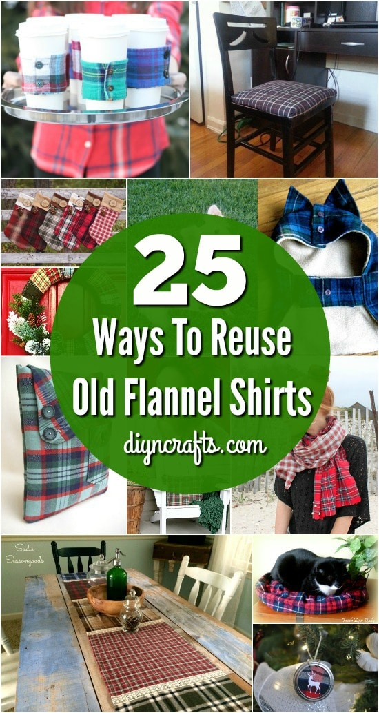 25 Creative Ways To Reuse and Repurpose Old Flannel Shirts {With tutorial links}