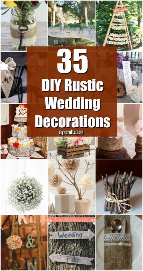 35 Breathtaking DIY Rustic Wedding Decorations For The Wedding Of Your  Dreams