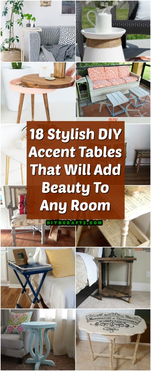 18 Stylish DIY Accent Tables That Will Add Beauty To Any Room