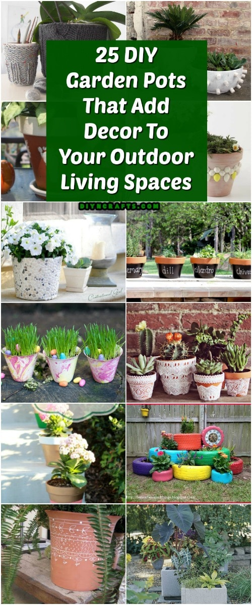 Diy Garden Pots 25 diy garden pots that add decor to your outdoor living spaces 25 diy garden pots that add decor to your outdoor living spaces diy crafts workwithnaturefo