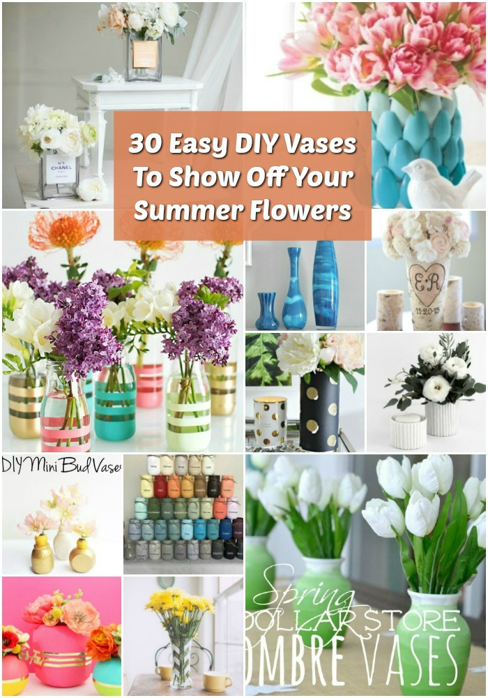 30 Easy Diy Vases To Show Off Your Summer Flowers Diy Crafts