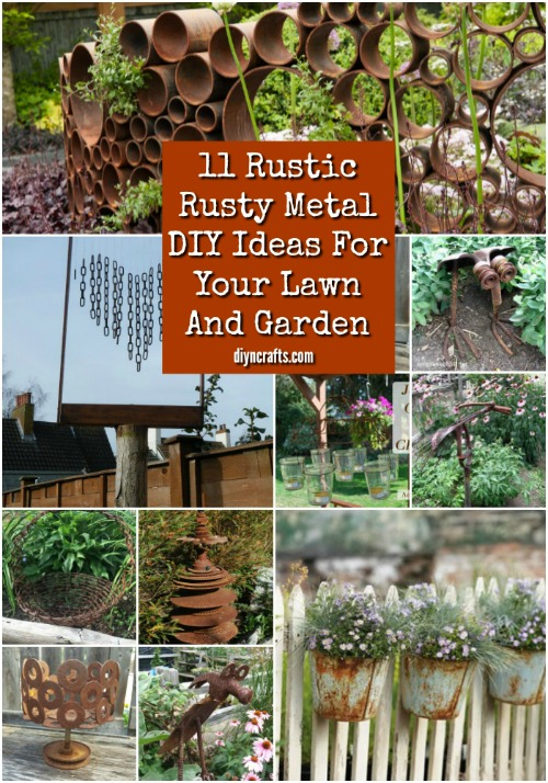 11 Rustic Rusty Metal DIY Ideas For Your Lawn And Garden #diy #rustic #
