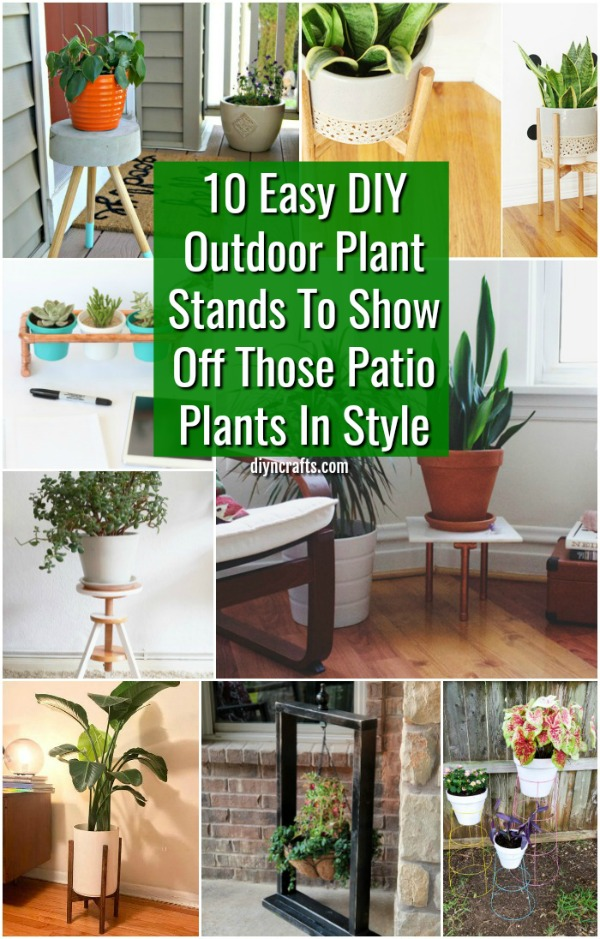 10 Easy Diy Outdoor Plant Stands To Show Off Those Patio Plants In Style Crafts