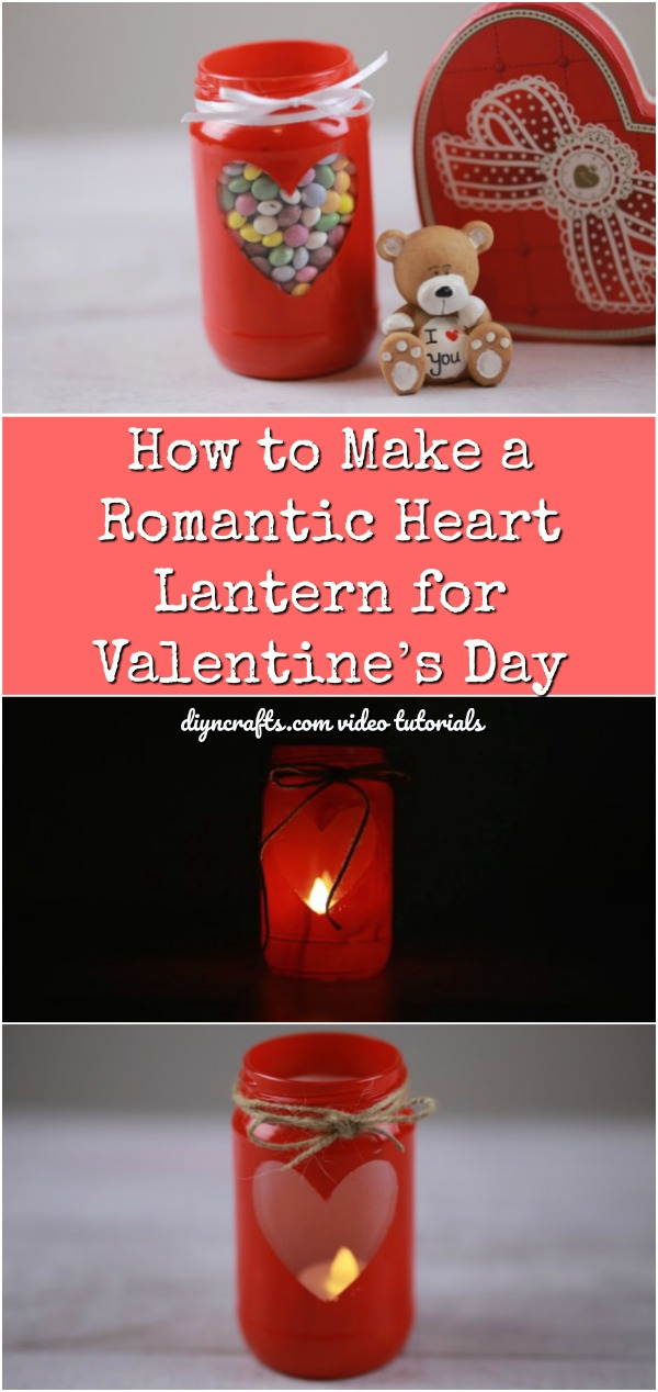 How To Make A Romantic Heart Lantern For Valentine S Day Diy Crafts
