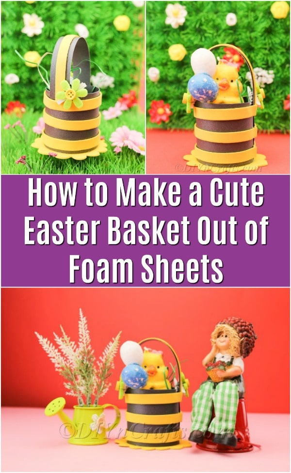 How to Make a Cute Easter Basket Out of Foam Sheets